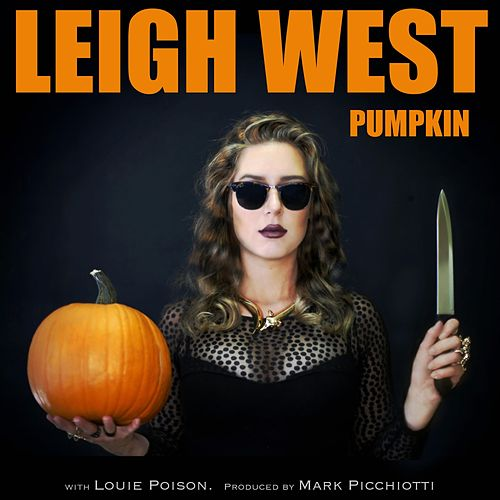 Pumpkin (feat. Louie Poison) by Leigh West