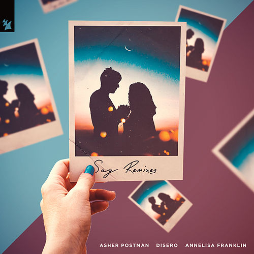 Say (Remixes) by Asher Postman