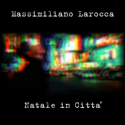 Natale in città von Massimiliano Larocca