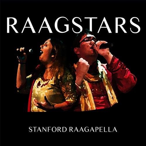Raagstars by Stanford Raagapella