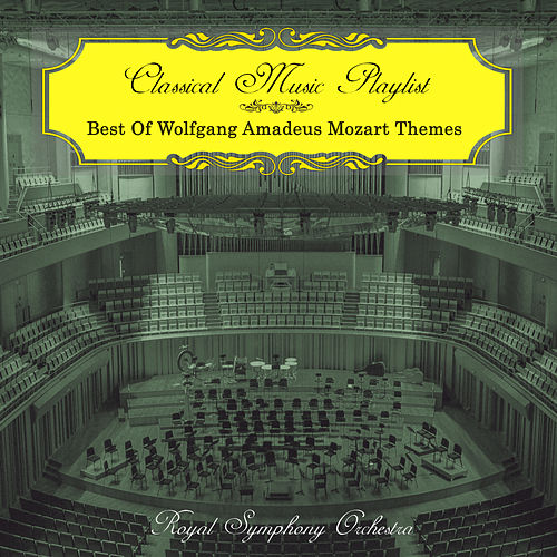 Classical Music Playlist - Best of Wolfgang Amadeus Mozart Themes by Royal Symphony Orchestra
