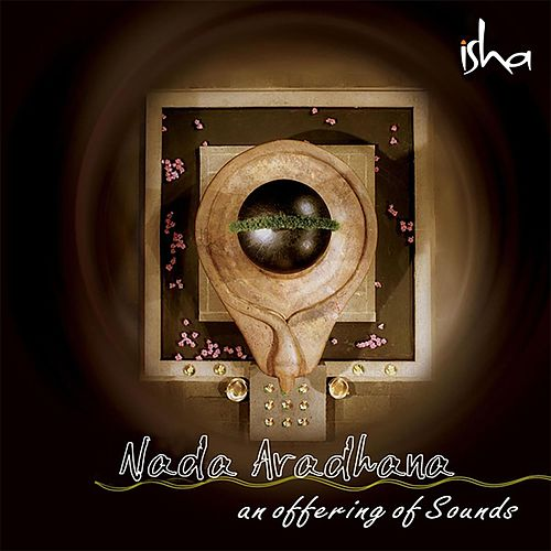 Nada Aradhana: An Offering of Sounds by Sounds of Isha