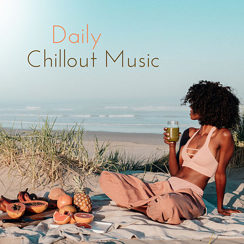 Daily Chillout Music von Chillout Lounge