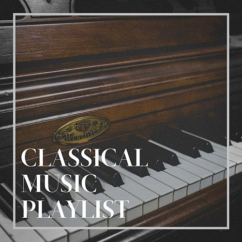 Classical Music Playlist by Classical Music Radio, Classical Music For Genius Babies, Classical Wedding Music Experts