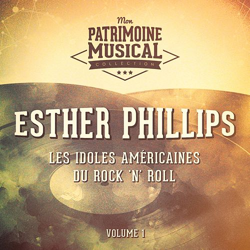 Les Idoles Américaines Du Rock 'N' Roll: Esther Phillips, Vol. 1 di Esther Phillips