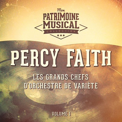Les grands chefs d'orchestre de variété : Percy Faith, Vol. 1 by Percy Faith