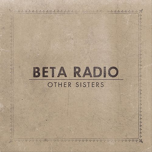 Other Sisters von Beta Radio