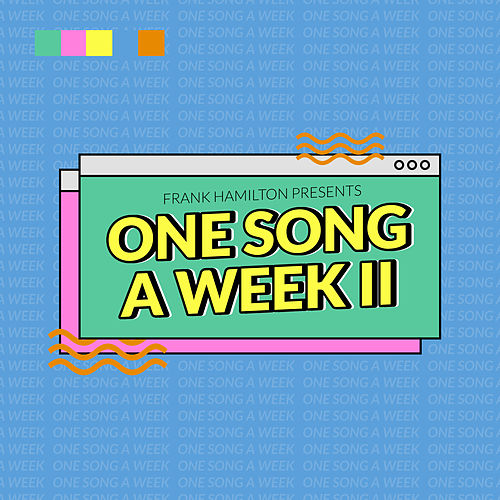 One Song a Week II by Frank Hamilton