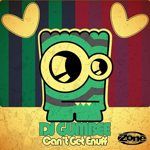 Can't Get Enuff by DJ Gumbee