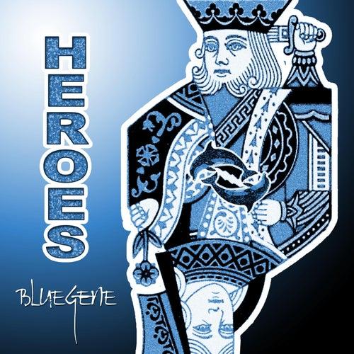 Heroes by Blue Gene