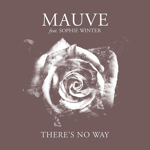 There's No Way (feat. Sophie Winter) de Mauve