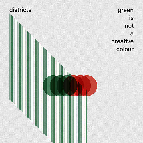 Green Is Not a Creative Colour von The Districts