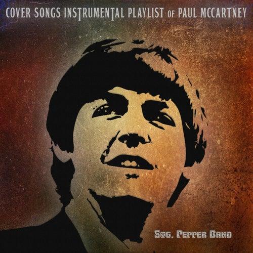 Cover Songs Instrumental Playlist of Paul McCartney von Stg. Pepper Band