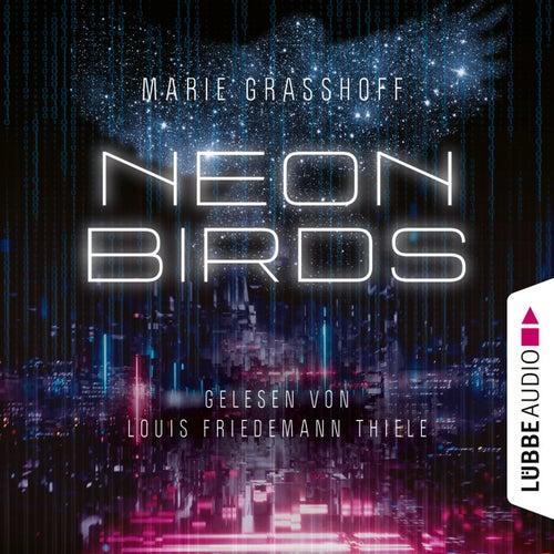 Neon Birds (Ungekürzt) von Marie Graßhoff