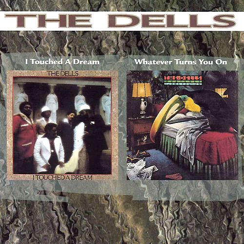 I Touched a Dream + Whatever Turns You On von The Dells