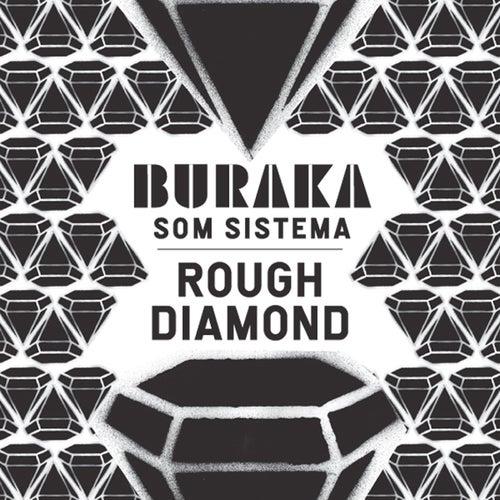 Rough Diamond ep by Buraka Som Sistema