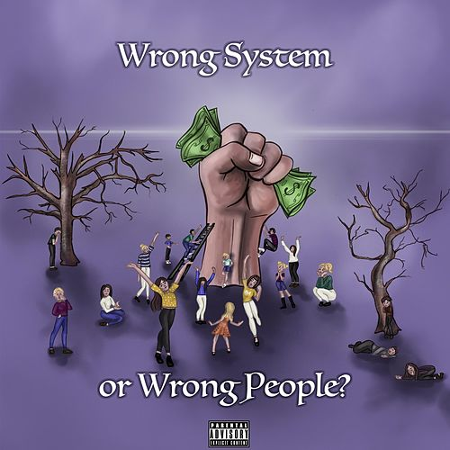 Wrong System or Wrong People? by Rashid Lacy
