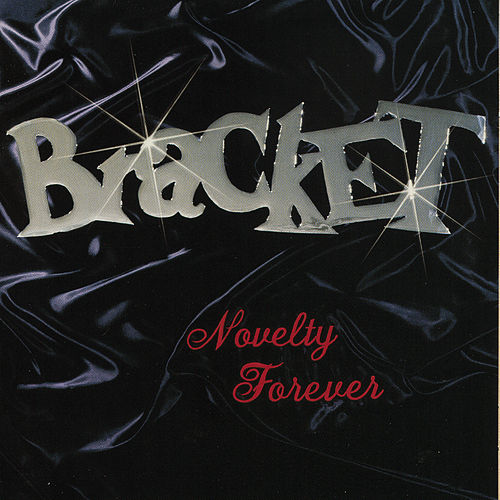 Novelty Forever de Bracket