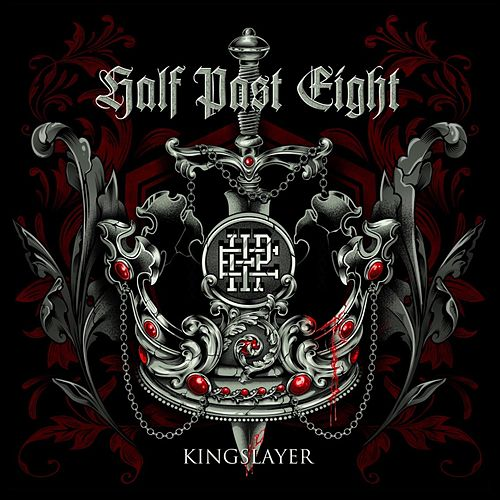 Kingslayer by Half Past Eight