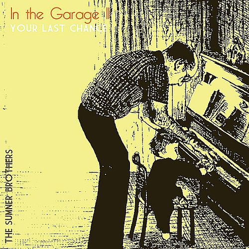 In the Garage 2 - Your Last Chance de The Sumner Brothers