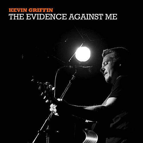 The Evidence Against Me de Kevin Griffin