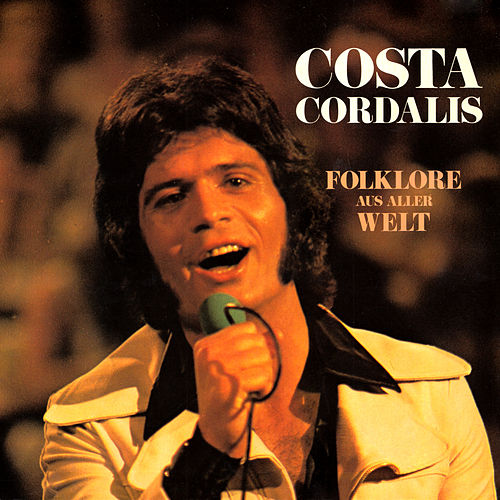 Folklore aus aller Welt (Re-Edition 1973, Remastered) von Costa Cordalis