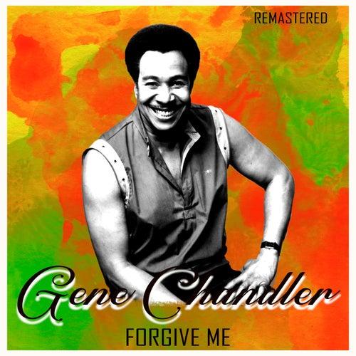 Forgive Me (Remastered) de Gene Chandler