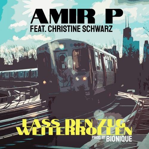 Lass den Zug weiterrollen de Amir P