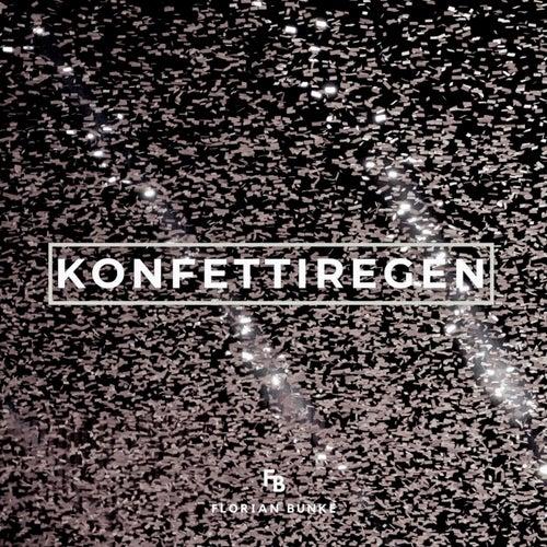 Konfettiregen (Harry Kohrt Remix) by Florian Bunke