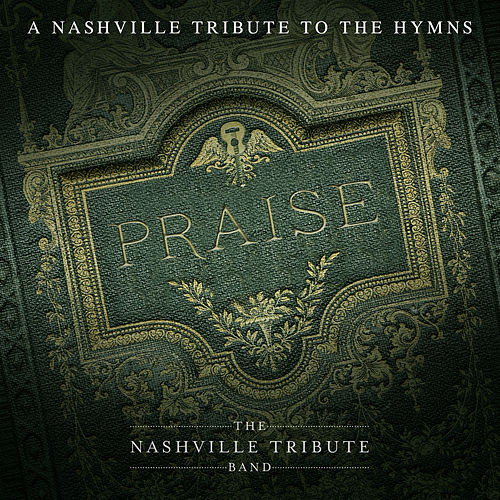 Praise: A Nashville Tribute To The Hymns de Nashville Tribute Band