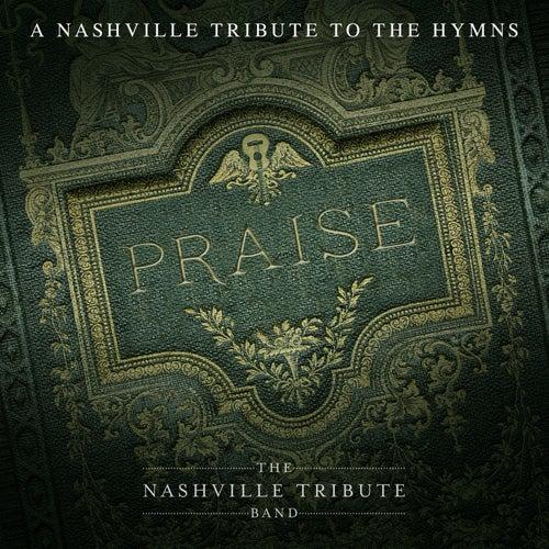 Praise: A Nashville Tribute To The Hymns de Nashville Tribute Band