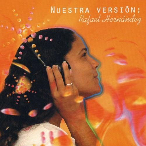 Nuestra Versión: Rafael Hernández de Various Artists