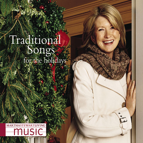 Martha Stewart Living Music: Traditional Songs For The Holidays by Martha Stewart