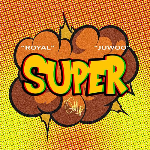 Super (With Juwoo) by The Royal