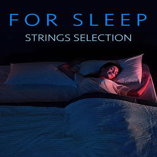 For Sleep Strings Selection by Royal Philharmonic Orchestra