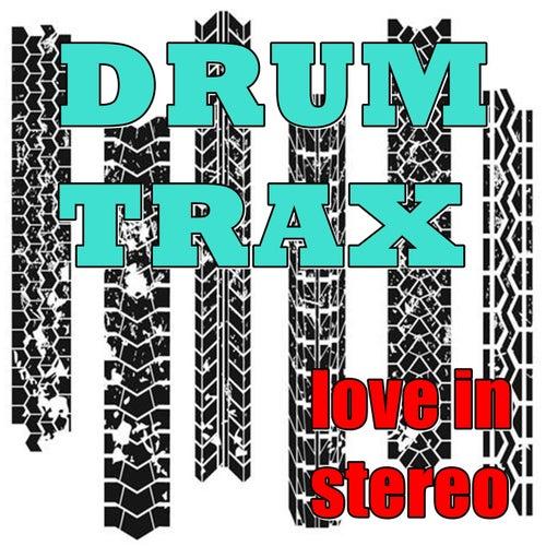 Drum Trax de Love In Stereo