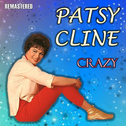 Crazy (Remastered) de Patsy Cline