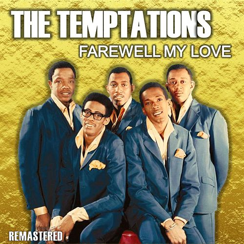 Farewell My Love (Remastered) von The Temptations