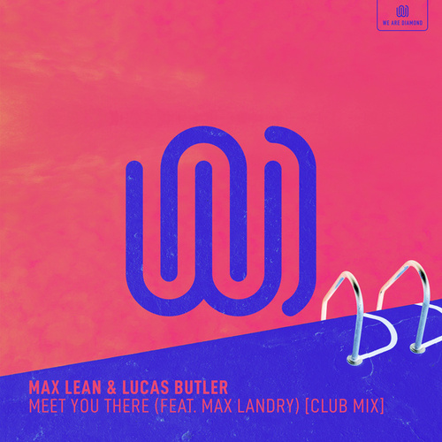 Meet You There (Club Mix) by Max Lean