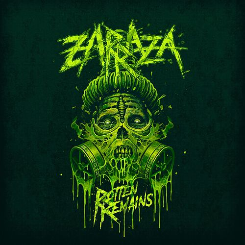 Rotten Remains de Zarraza
