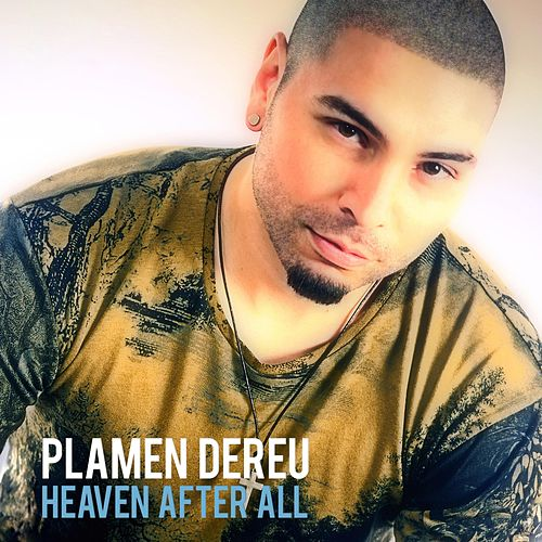 Heaven After All by Plamen Dereu