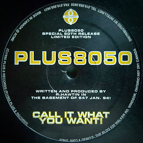 Call It What You Want! de Richie Hawtin