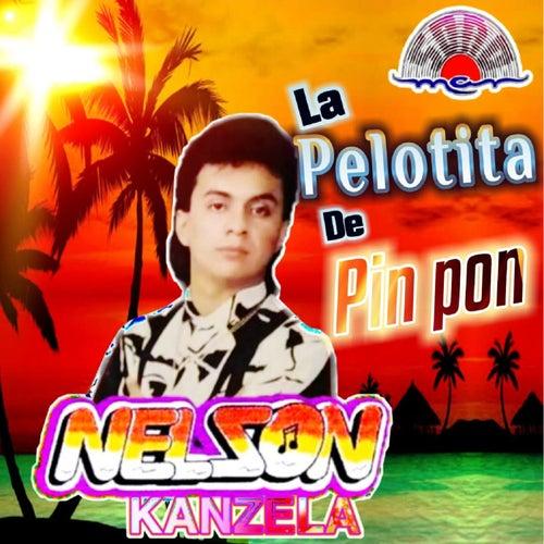 La Pelotita De Pin Pon by Nelson Kanzela