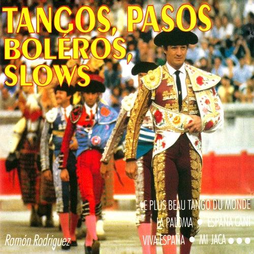Tangos, pasos, boléros, slows by Ramón Rodríguez