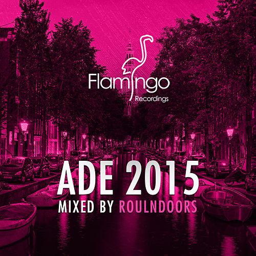 Flamingo ADE 2015 by Various Artists
