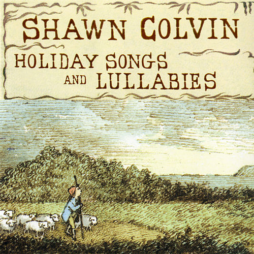 Holiday Songs and Lullabies (Expanded Edition) de Shawn Colvin