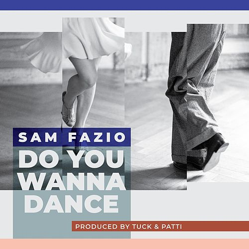 Do You Wanna Dance by Sam Fazio