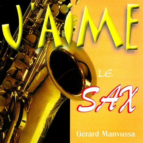 J'aime le Sax de Gérard Manvussa