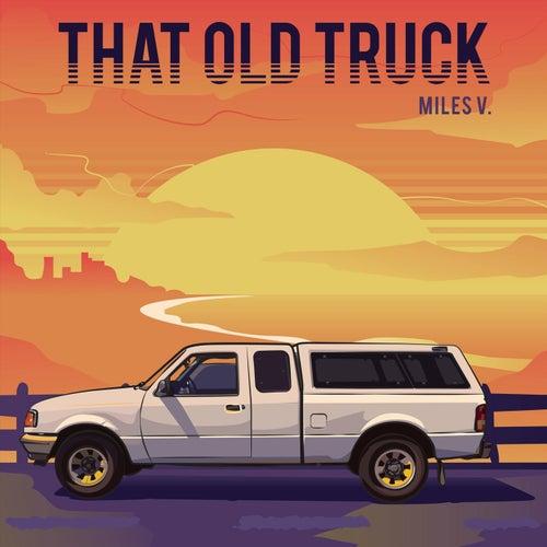 That Old Truck de Miles V.