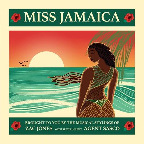 Miss Jamaica (feat. Agent Sasco) by Zac Jone$